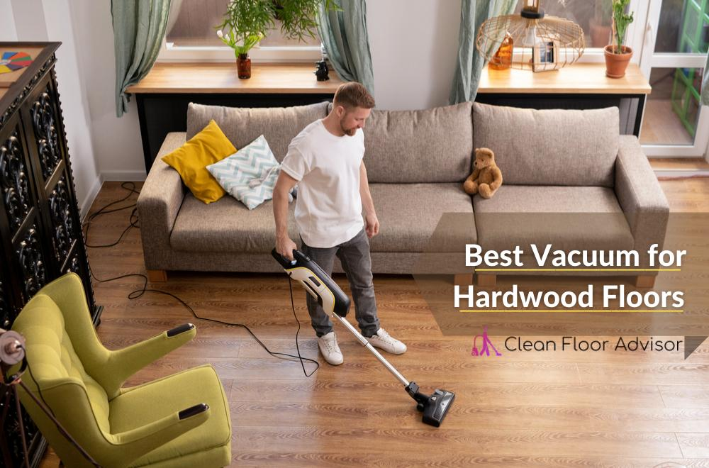 Best Vacuum Cleaners for Hardwood Floors