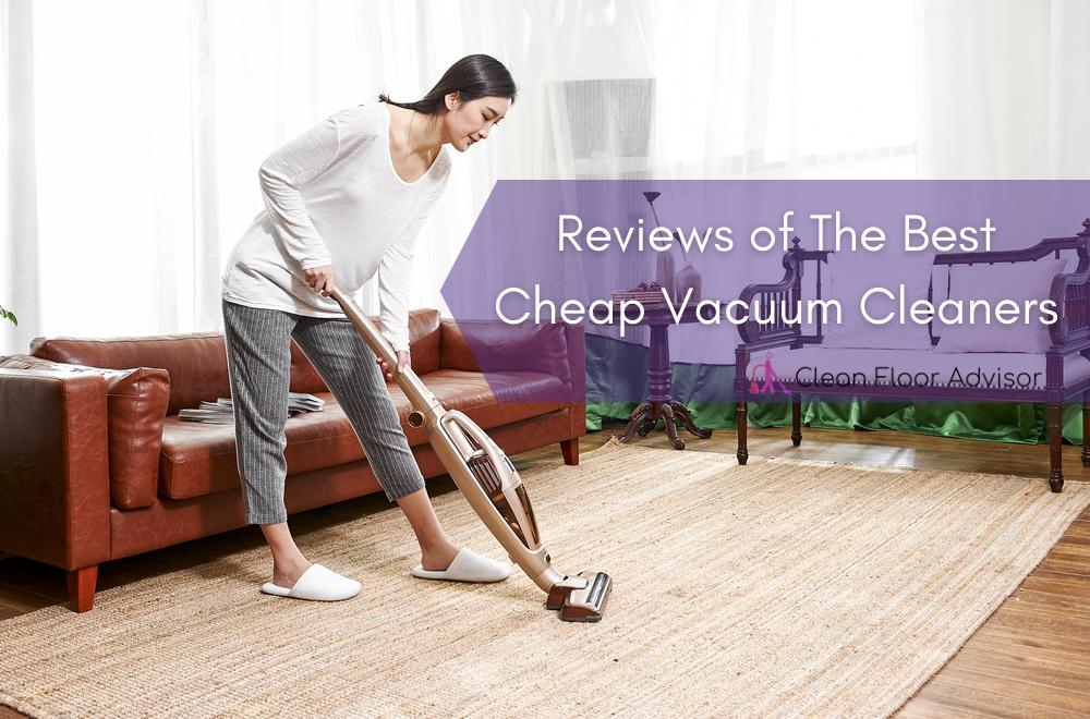 Reviews Of The Best Cheap Vacuum Cleaners