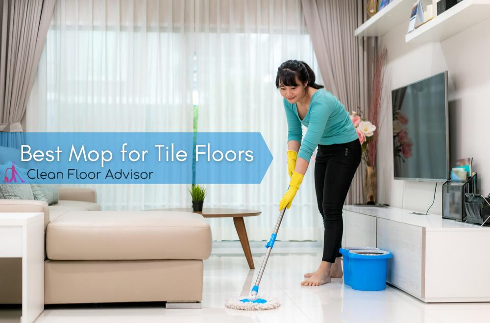 Our 5 Picks - Best Mop For Tile Floors